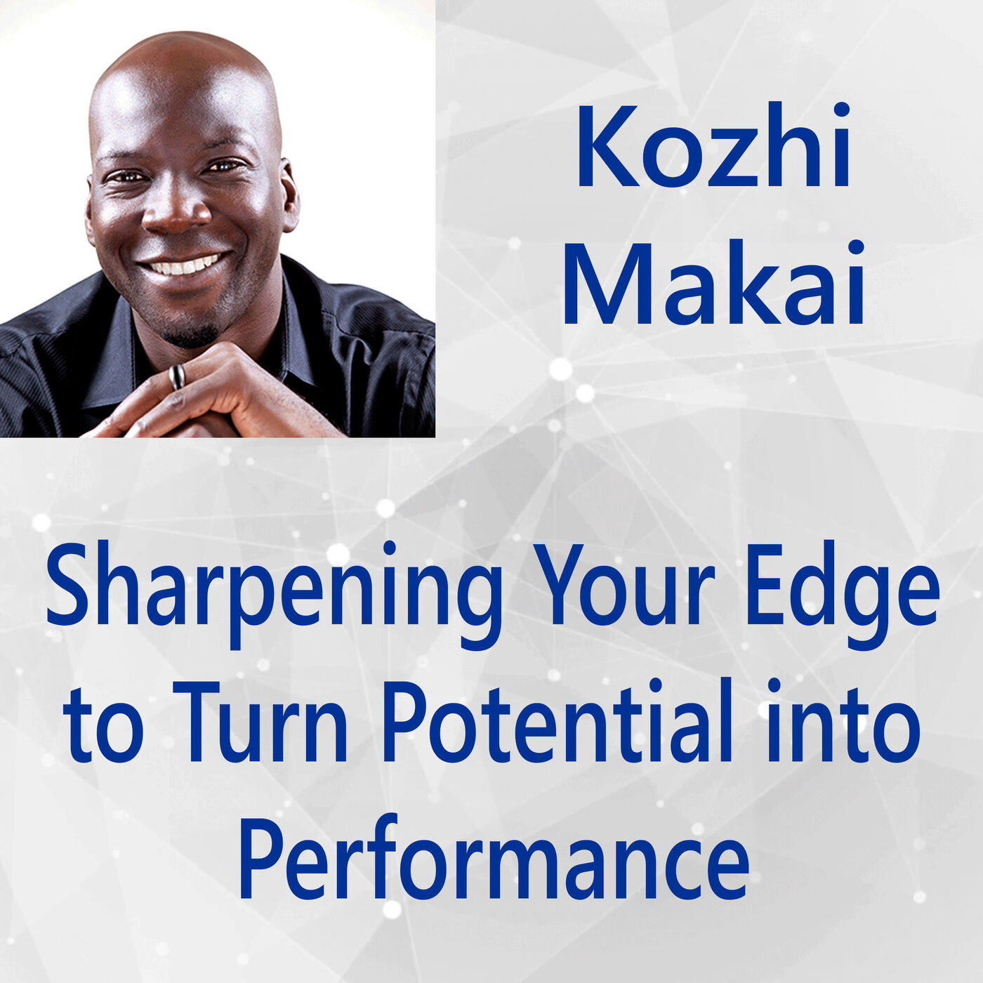 103: Sharpening Your Edge to Turn Potential into Performance