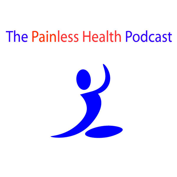 The Painless Health Podcast Podcast Artwork Image