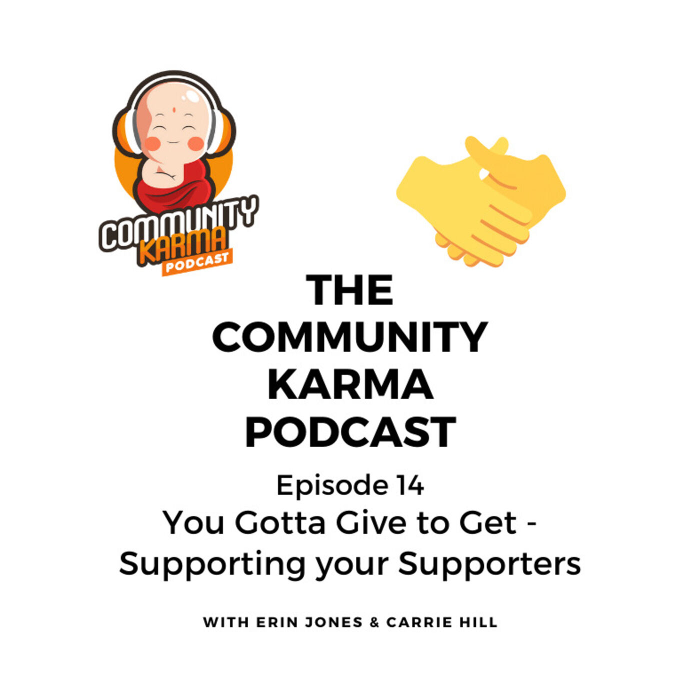 Episode 14: You Gotta Give to Get - Supporting your supporters