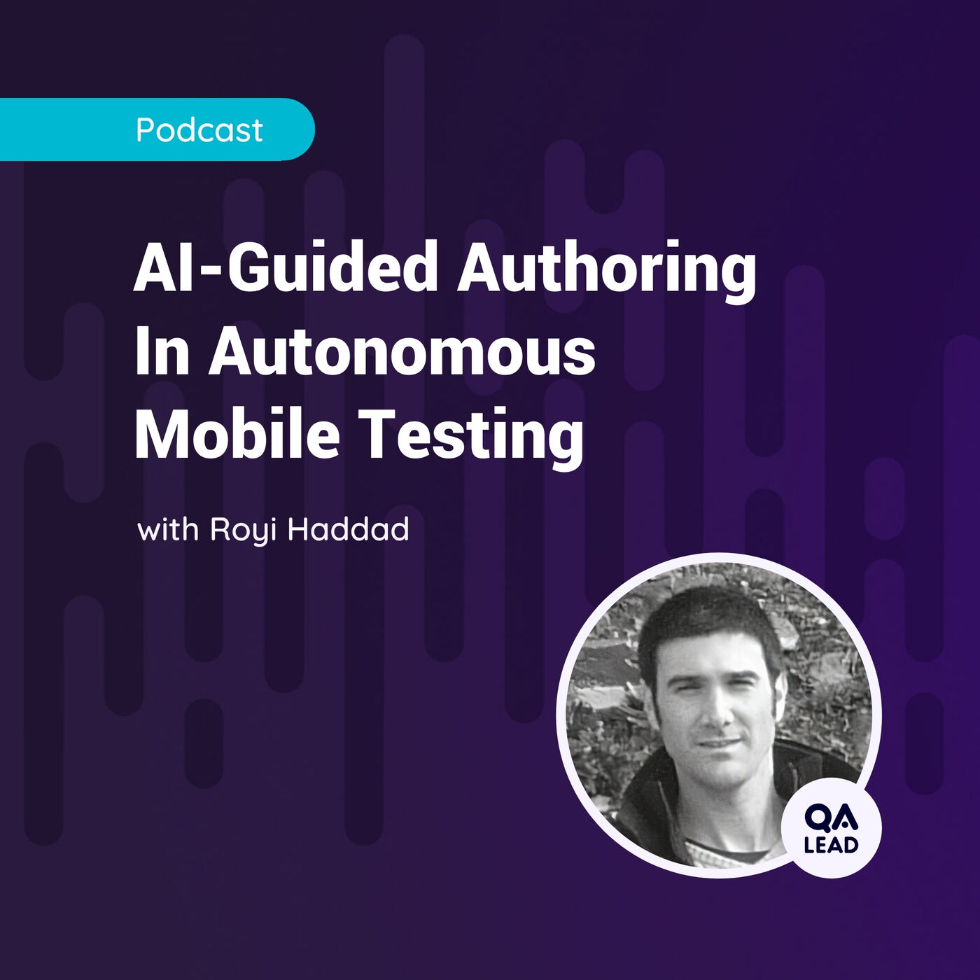 AI-Guided Authoring In Autonomous Mobile Testing (with Royi Haddad from 21Labs)