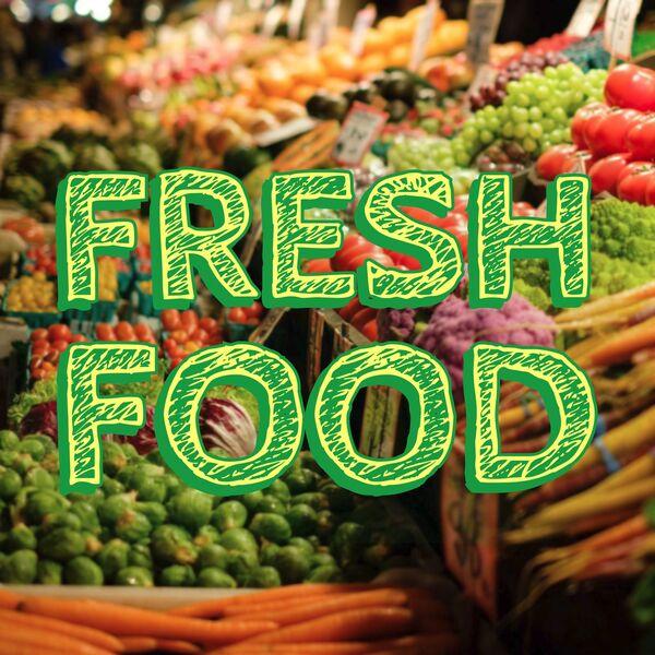Fresh Food Podcast Artwork Image