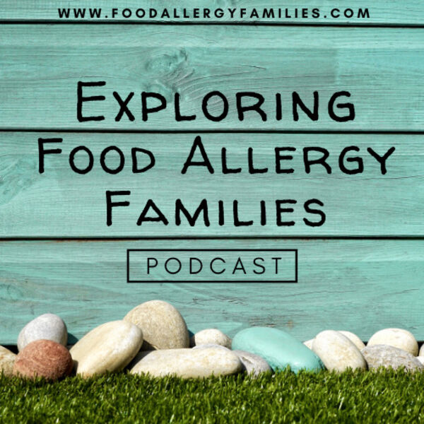 Exploring Food Allergy Families Podcast Artwork Image