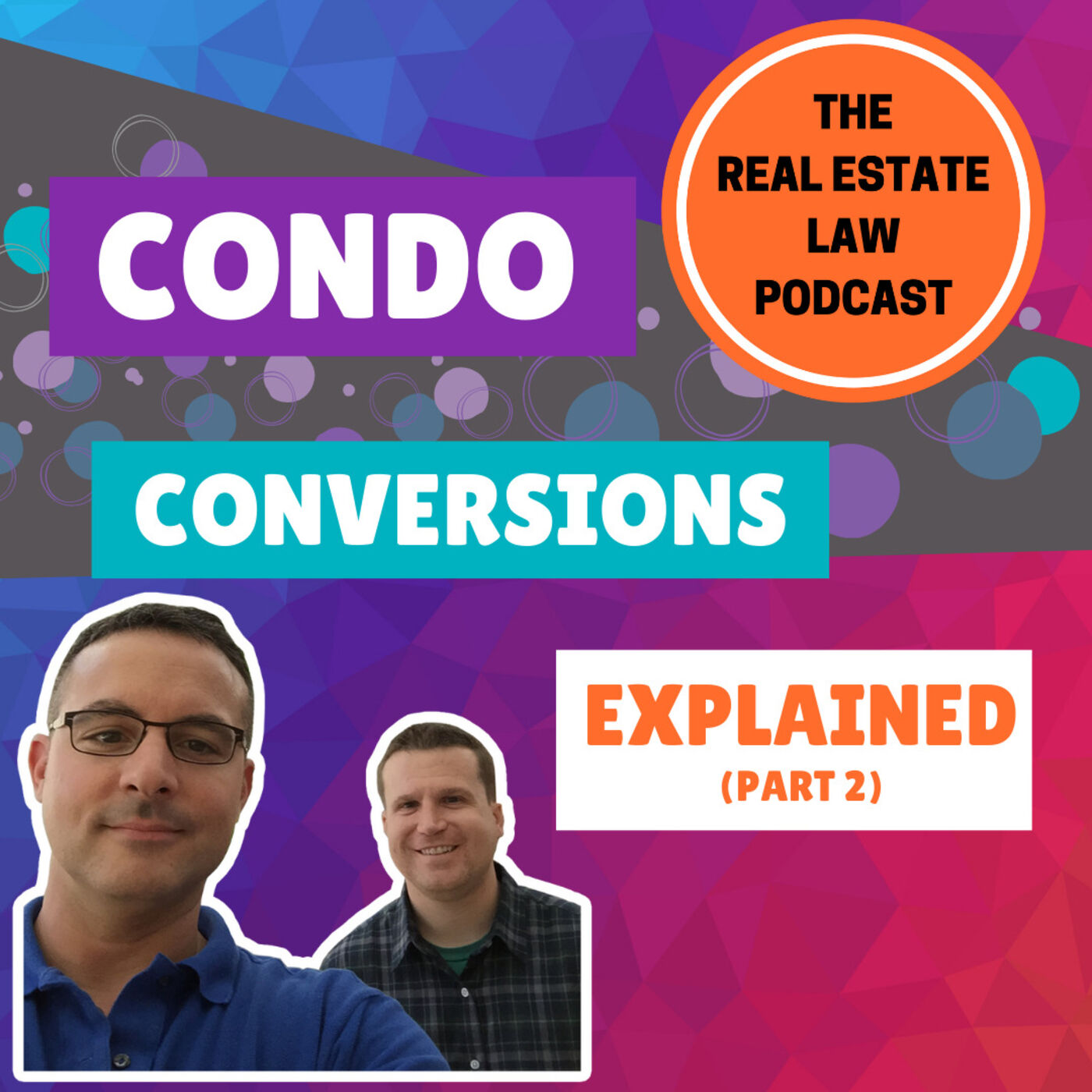 12 - Condo Conversions Explained - Everything You Need To Know, Part 2 of 2