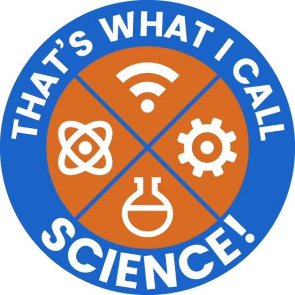 That's what I call Science! Podcast Artwork Image