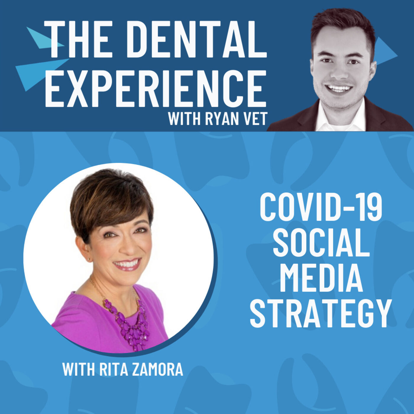 Episode 301: COVID-19 Social Media Strategy for Your Dental Practice, with Rita Zamora