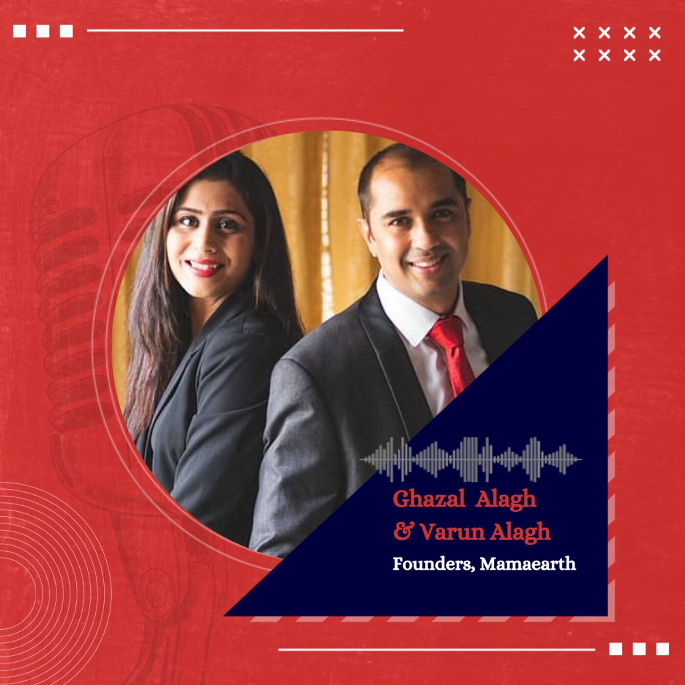 Inside the mind of Mamaearth Founders, Ghazal & Varun Alagh