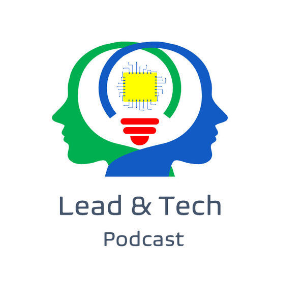 Lead & Tech Podcast Podcast Artwork Image
