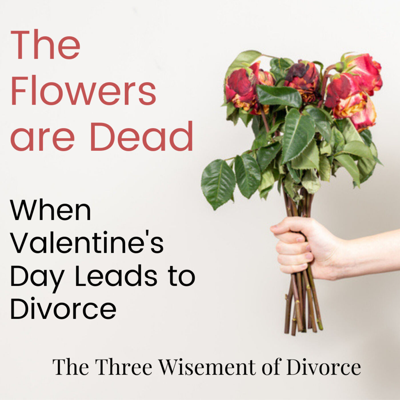 The Flowers are Dead: When Valentine's Day Leads to Divorce