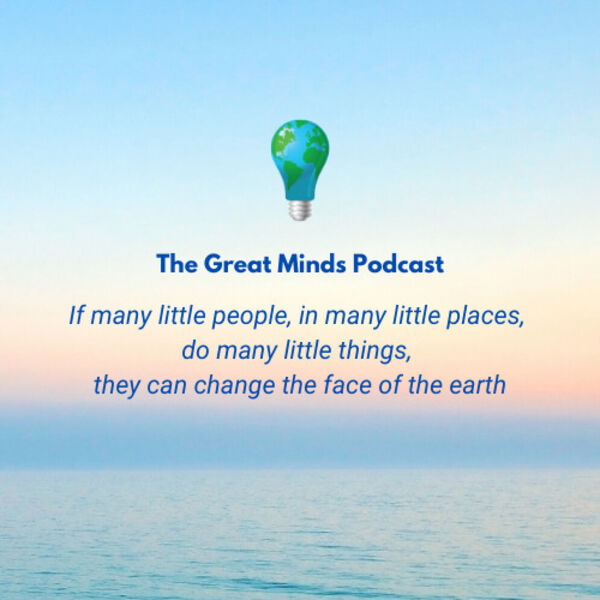 The Great Minds Podcast Podcast Artwork Image