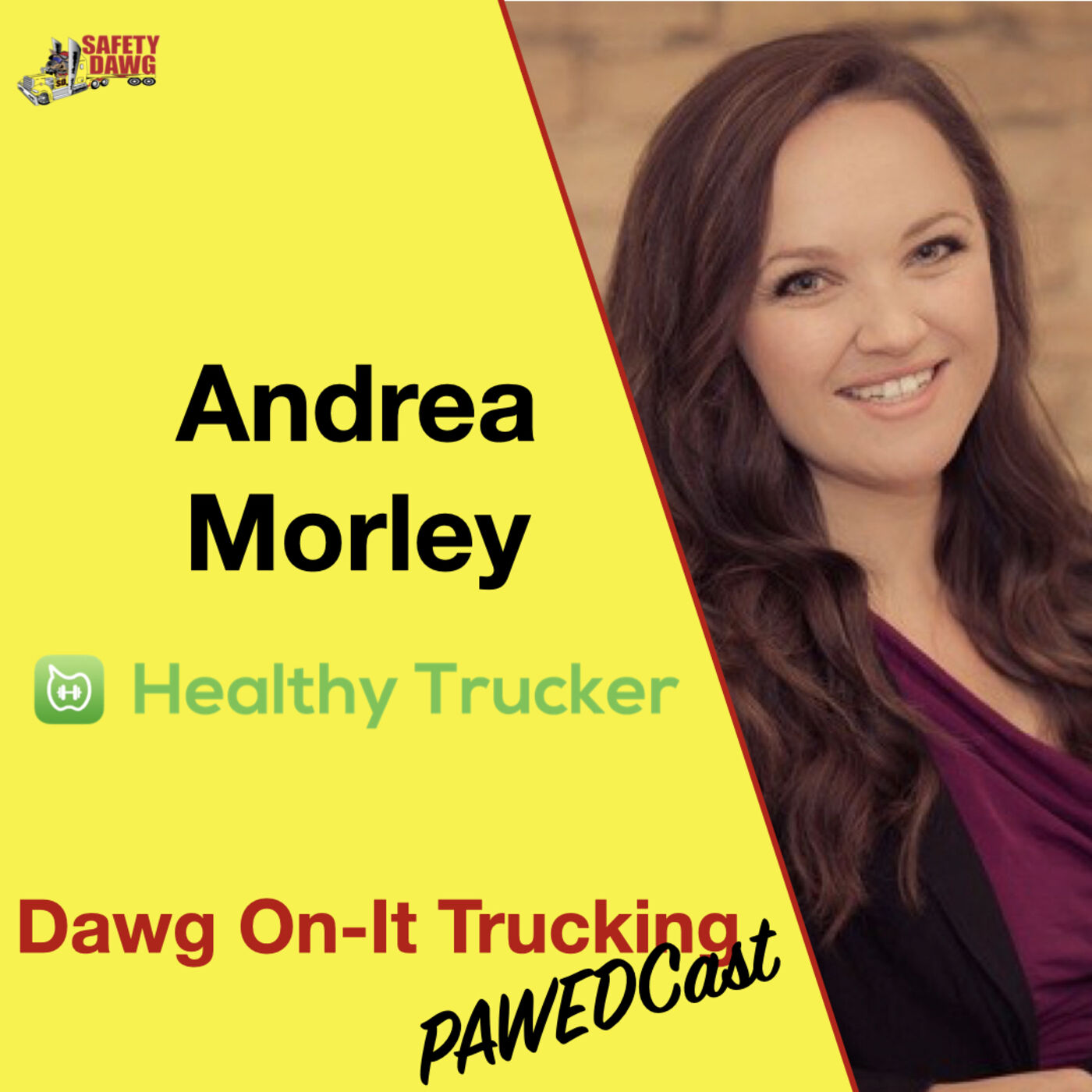 Andrea Morley of Healthy Trucker is on the Dawg On-It Trucking Pawedcast, Episode 12