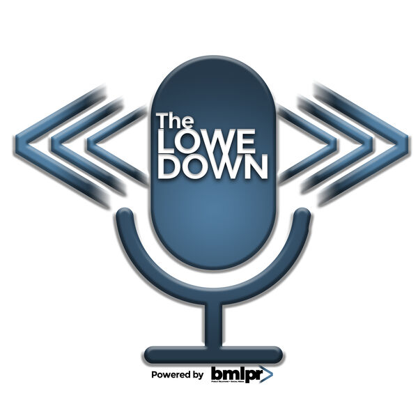 The Lowe Down  Podcast Artwork Image