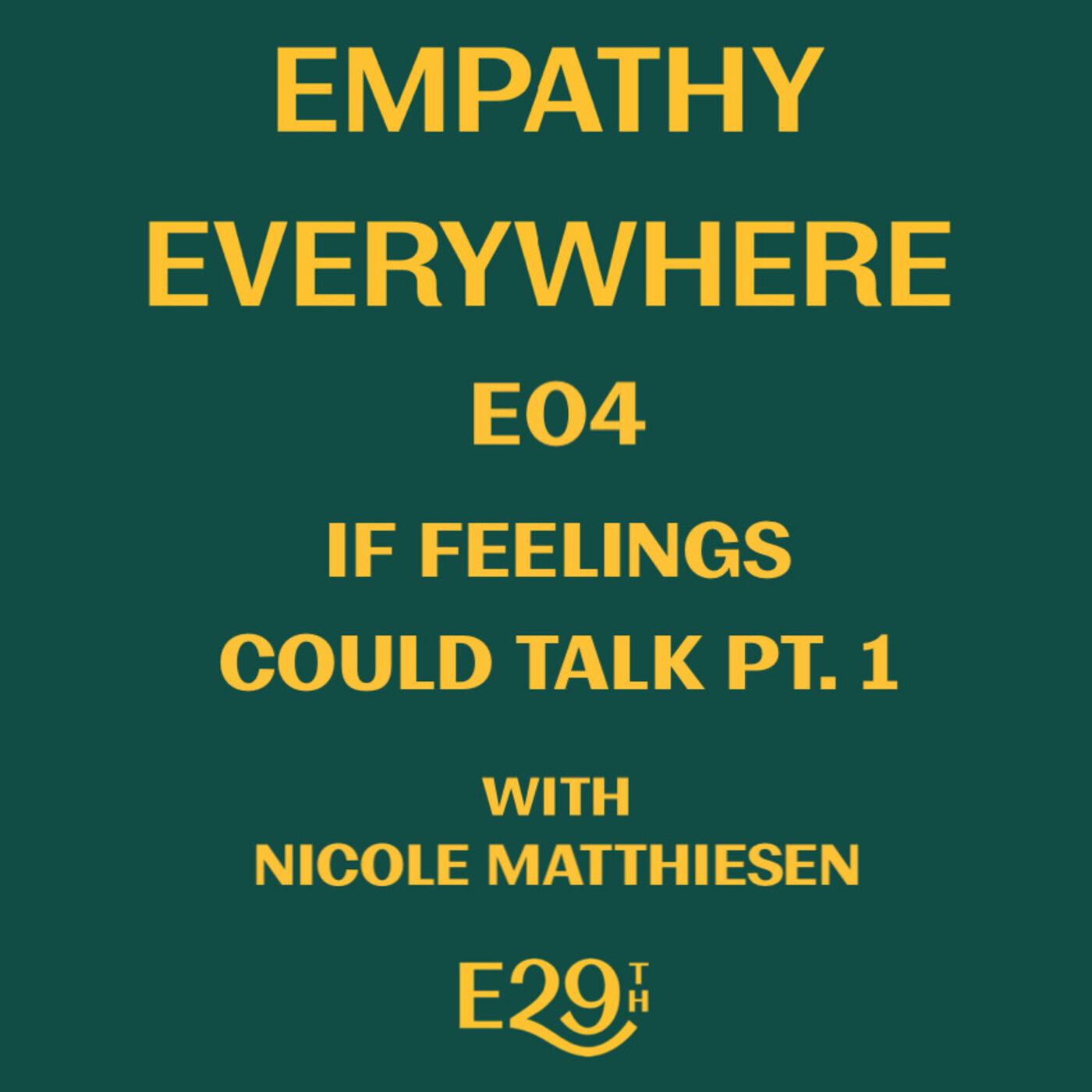 E04 - If Feelings Could Talk Pt. 1