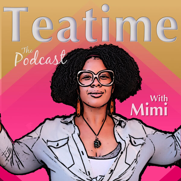Teatime With Mimi Podcast Artwork Image