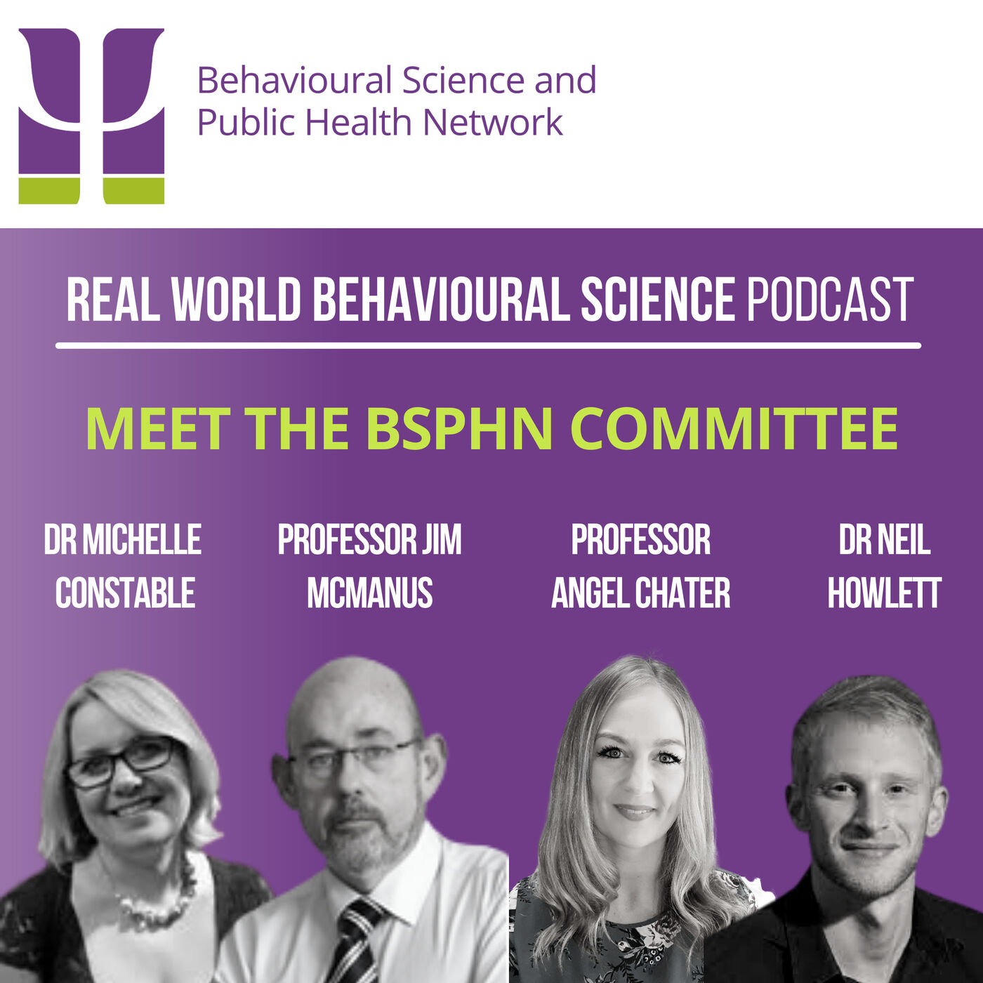 19. BSPHN Committee Leads - Dr Michelle Constable, Professor Angel Chater, Dr Neil Howlett & Professor Jim McManus