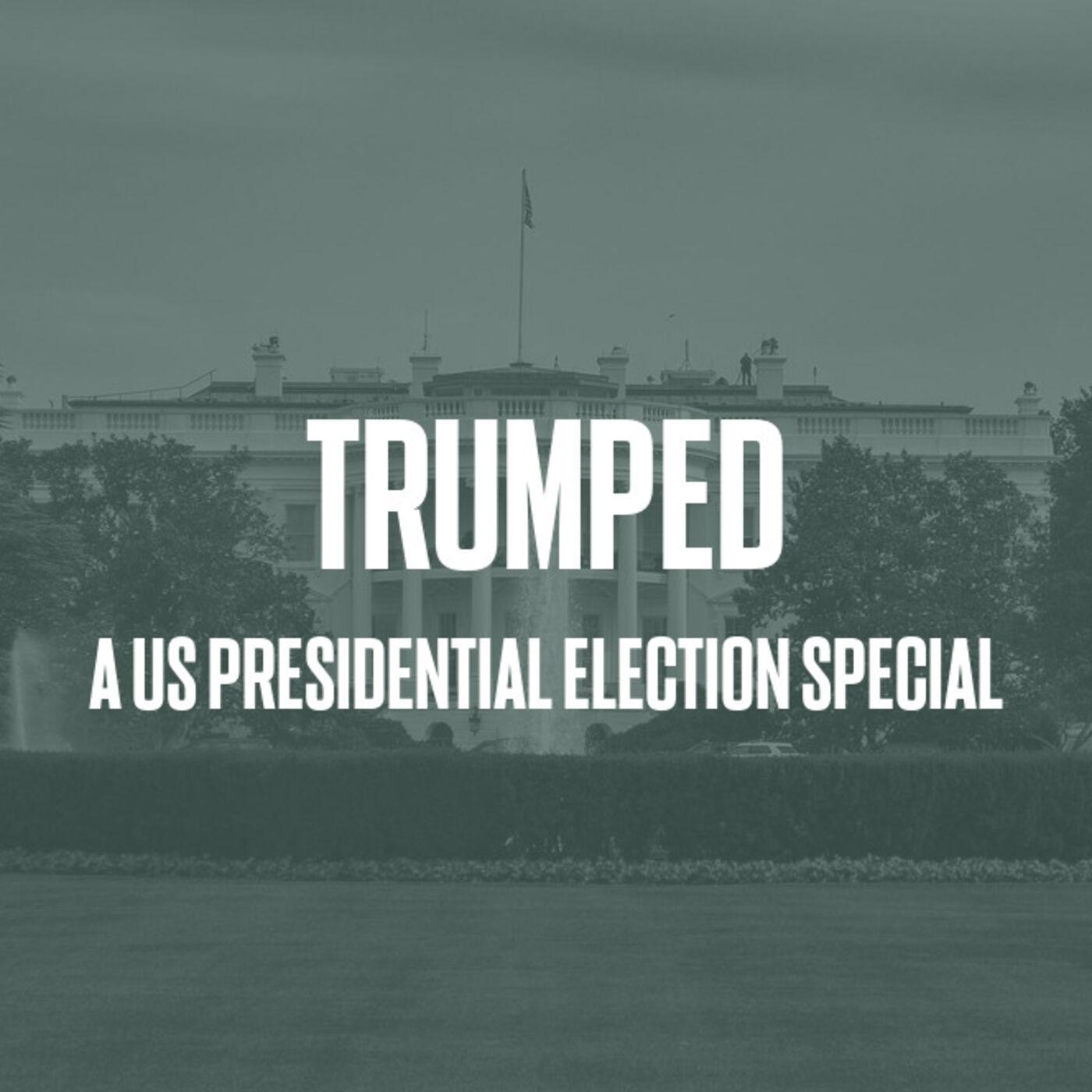 Episode #67 - Trumped