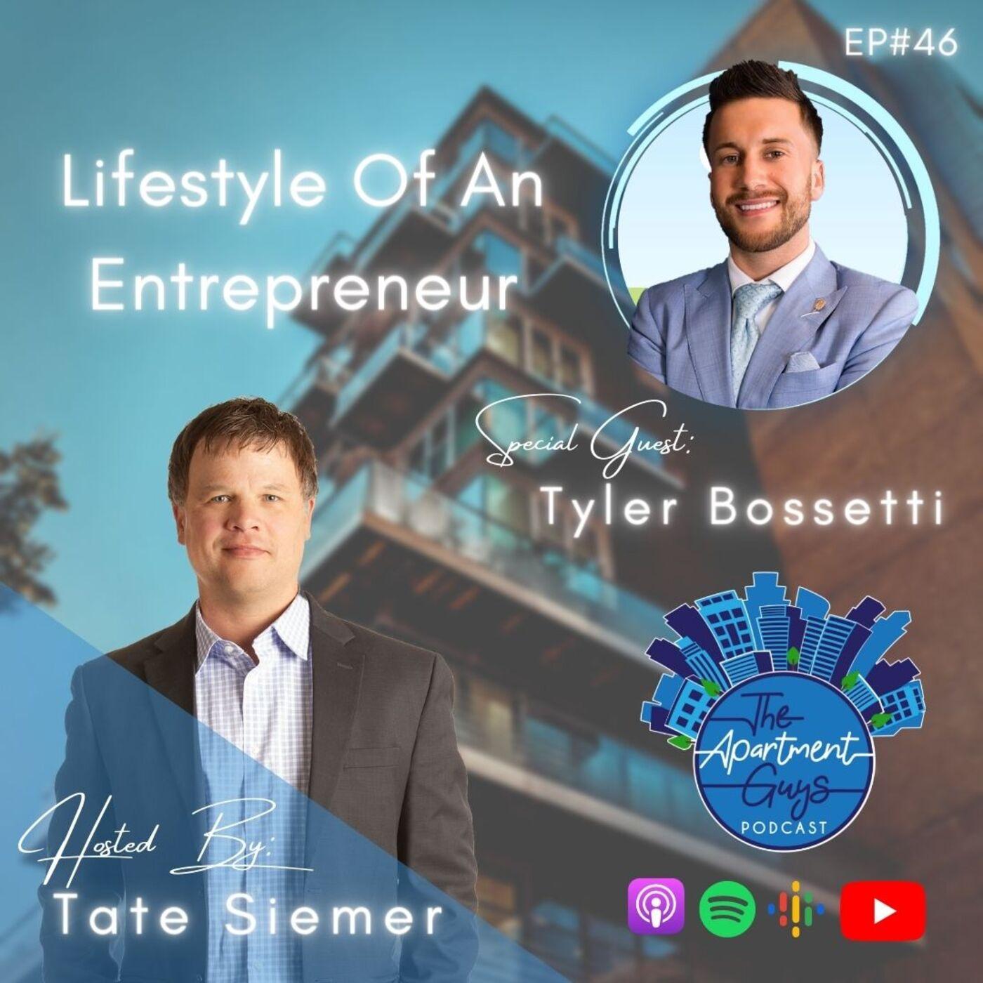Episode 046: Tyler Bossetti - Lifestyle Of An Entrepreneur