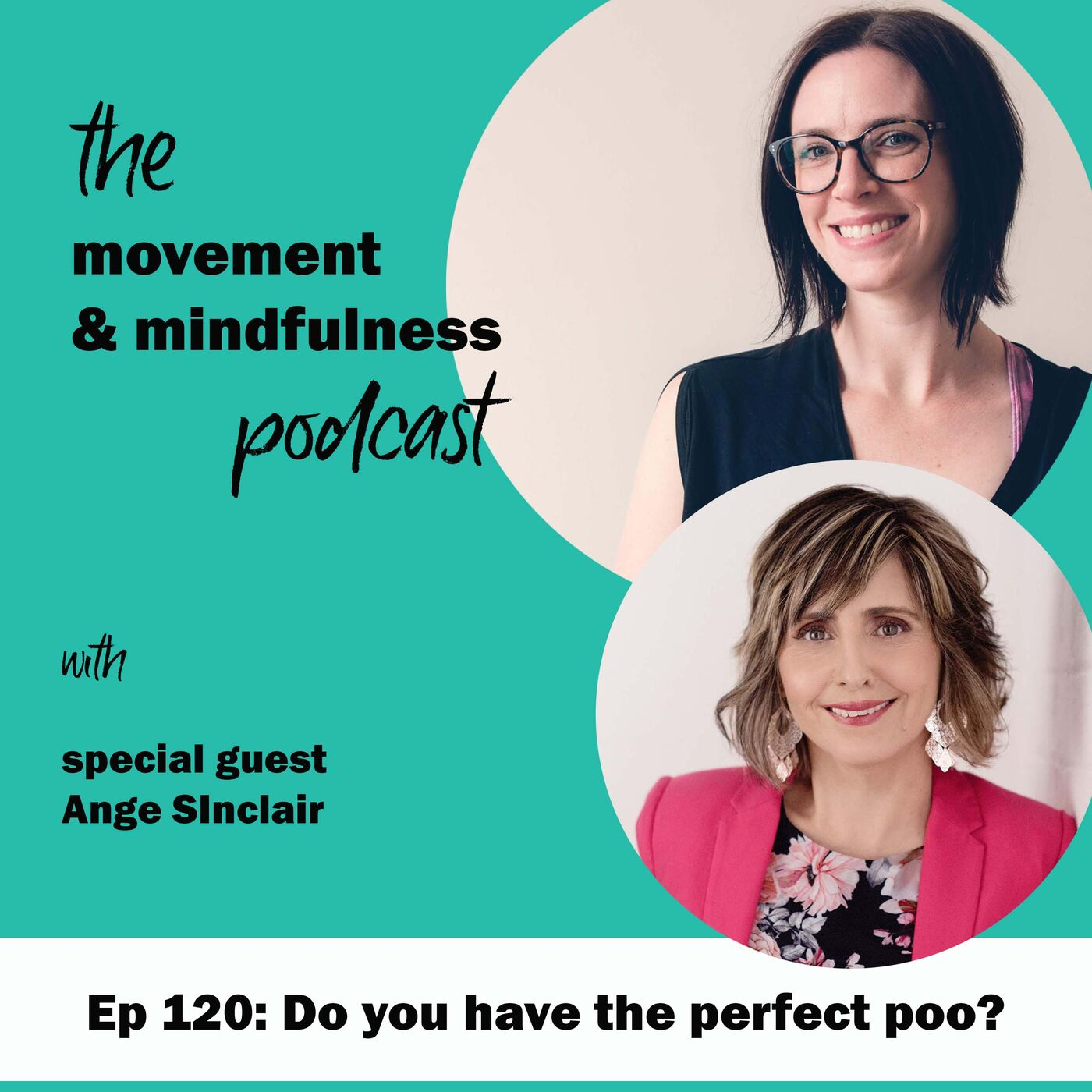 Ep 120: Do you have the perfect poo? with Ange Sinclair