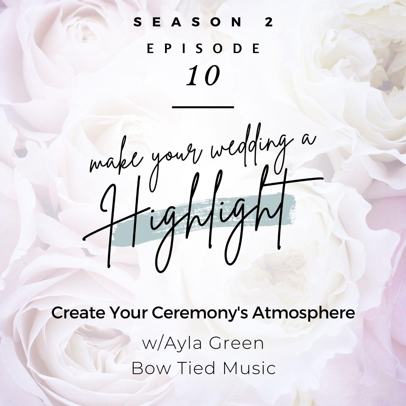 Create Your Ceremony's Atmosphere