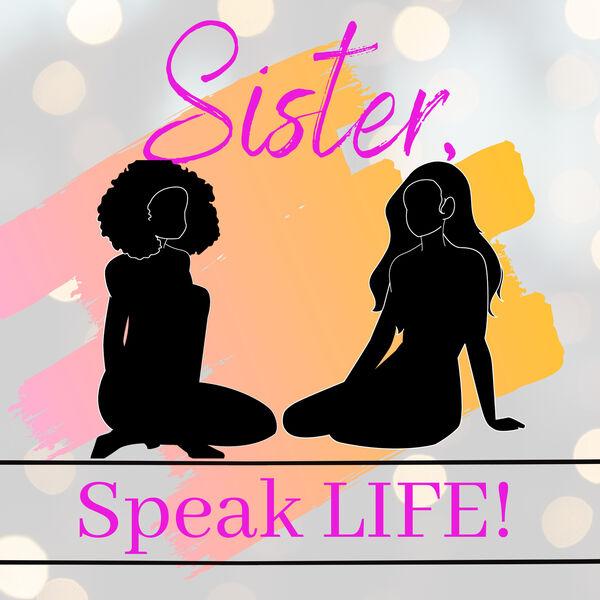 Sister, Speak LIFE! with Marline Paul  Podcast Artwork Image