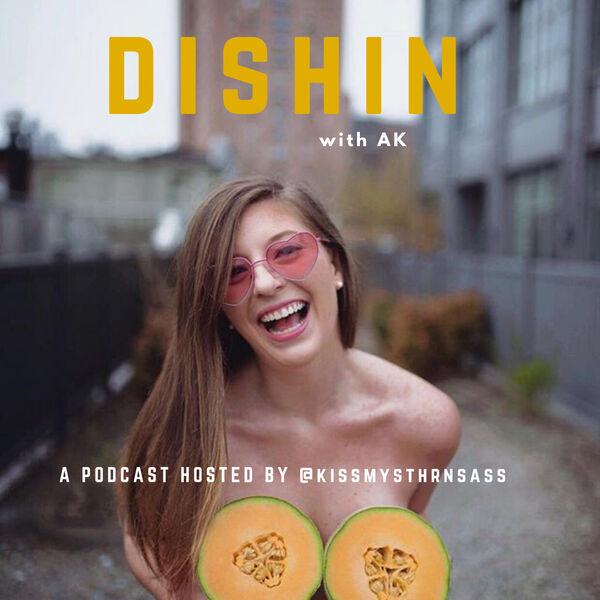 Dishin with AK Podcast Artwork Image