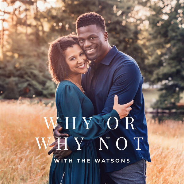Why or Why Not with the Watsons Podcast Artwork Image