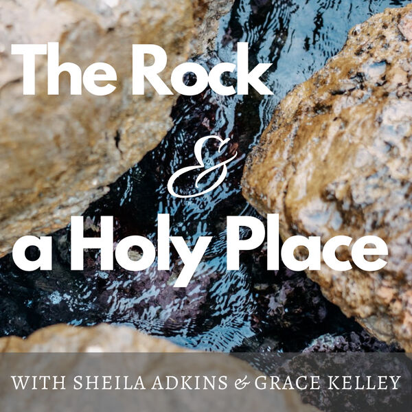 The Rock and a Holy Place Podcast Podcast Artwork Image