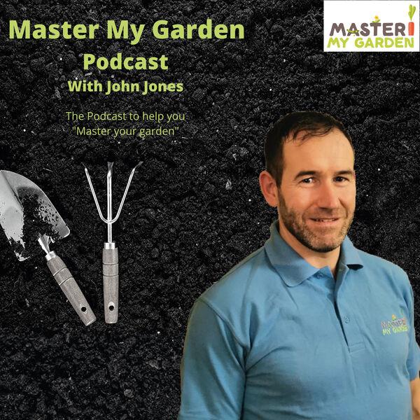 Master My Garden Podcast Podcast Artwork Image