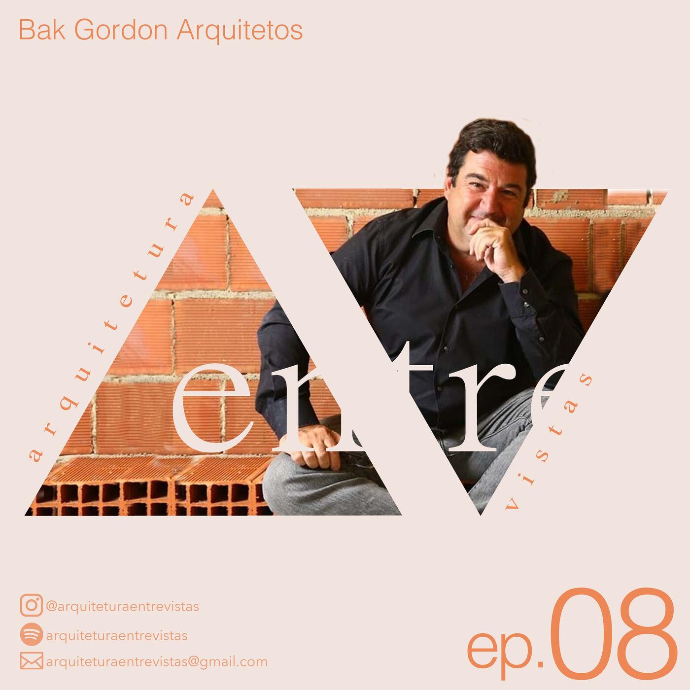 EP.8 Bak Gordon Arquitetos, Arquitetura Entre Vistas