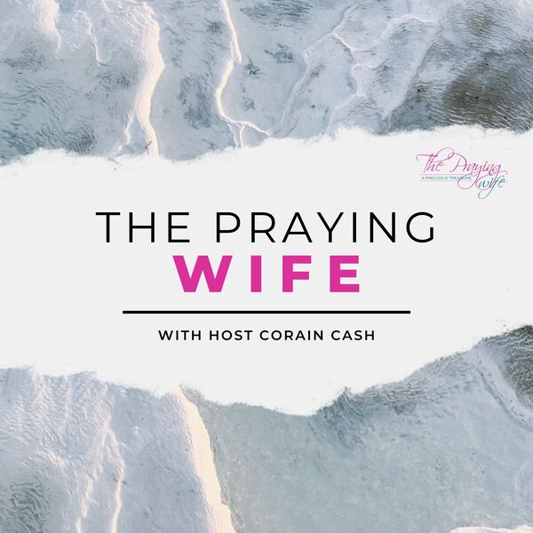 The Praying Wife Podcast Artwork Image