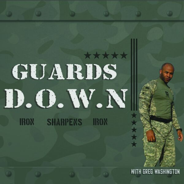 Guards Down - Overcoming Complicated Grief and PTSD through Culturally Sensitive Therapy Hosted by Greg Washington Podcast Artwork Image