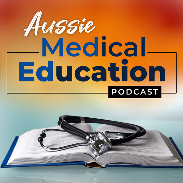 Aussie Med Ed- Australian Medical Education Podcast Artwork Image