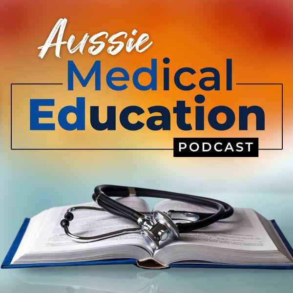 Aussie Med Ed- Australian Medical Education Podcast Artwork Image