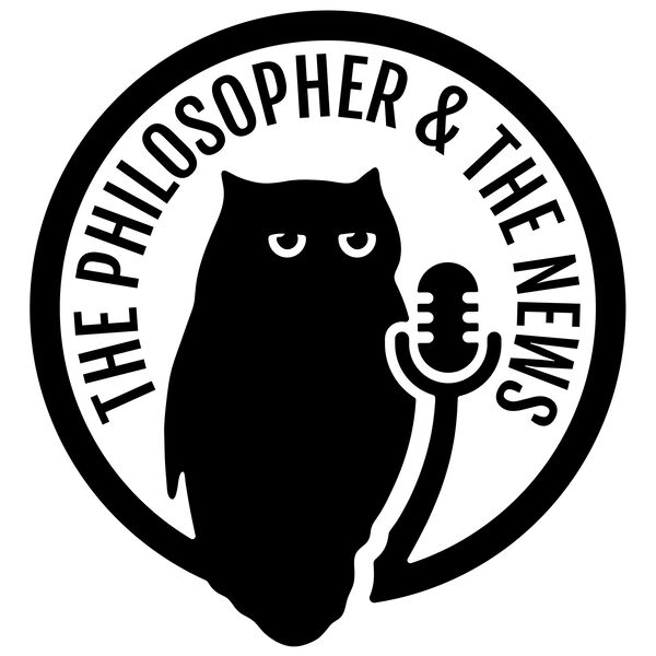 The Philosopher & The News Podcast Artwork Image