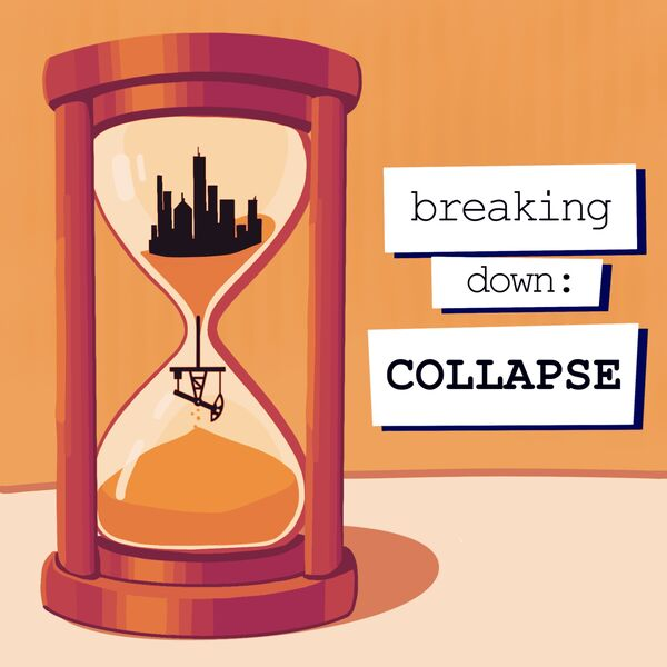 Breaking Down: Collapse Podcast Artwork Image
