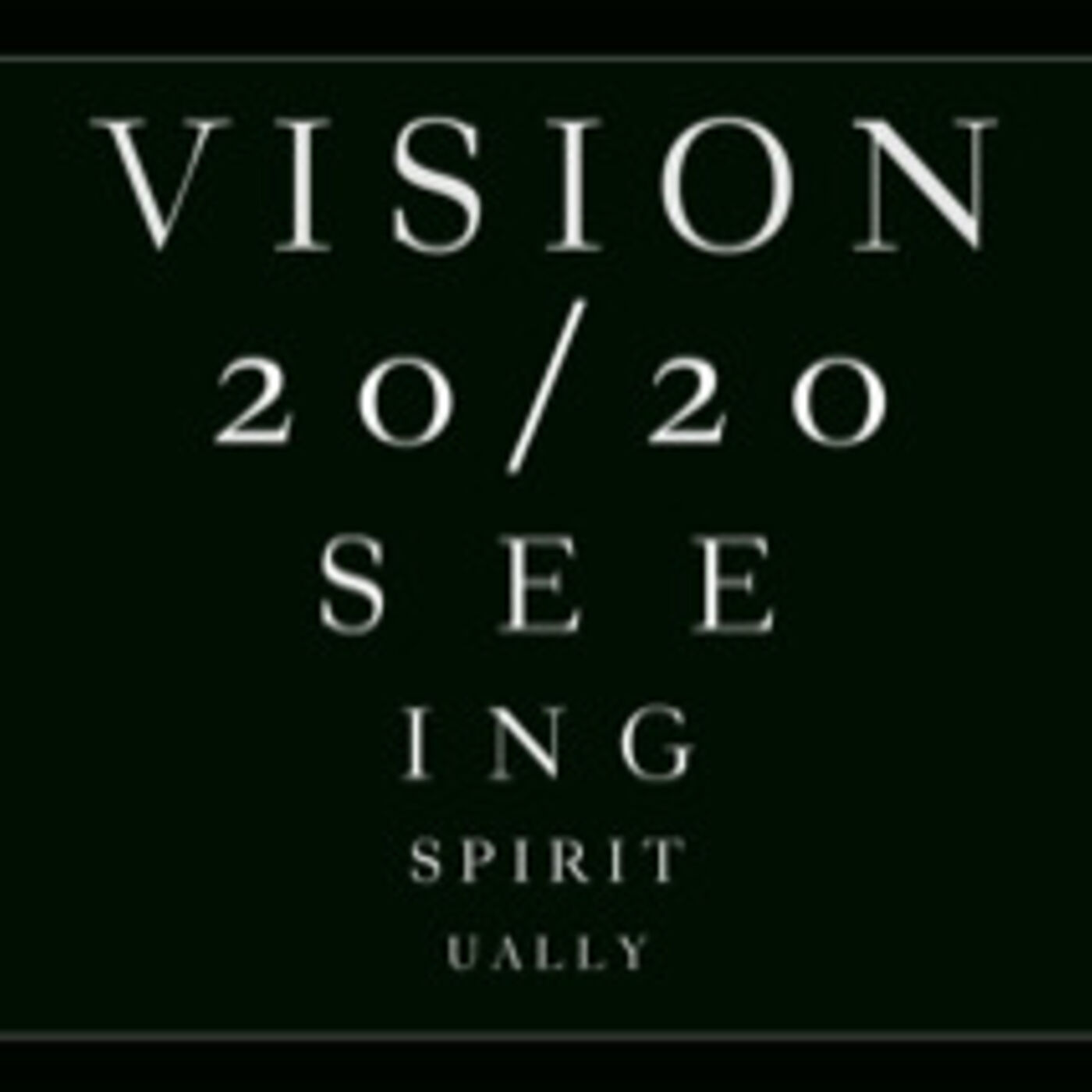 Vision: Seeing Spiritually