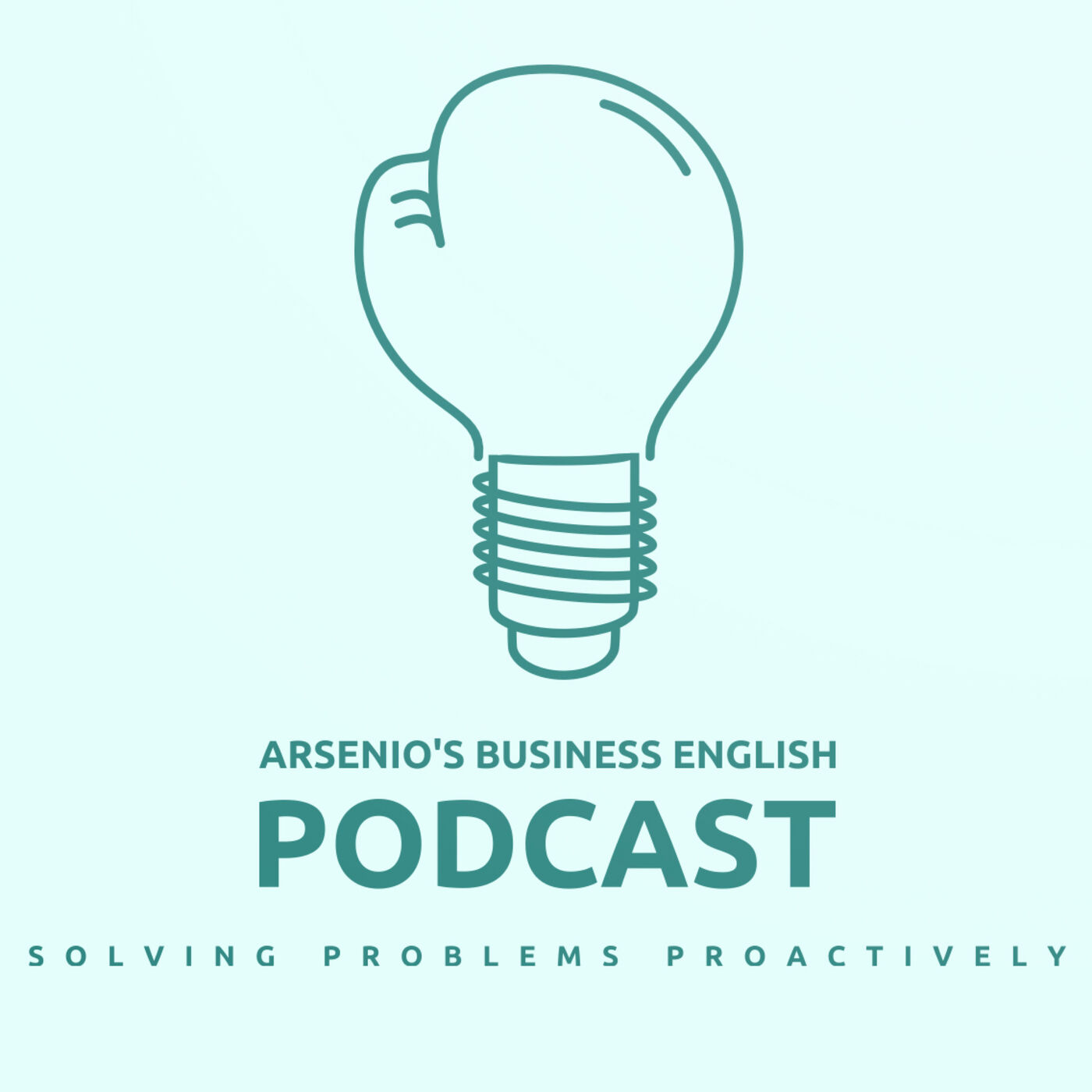 Arsenio's Business English Podcast | Season 6: Episode 19 | Put Your Heads Together: Solving Problems Proactively
