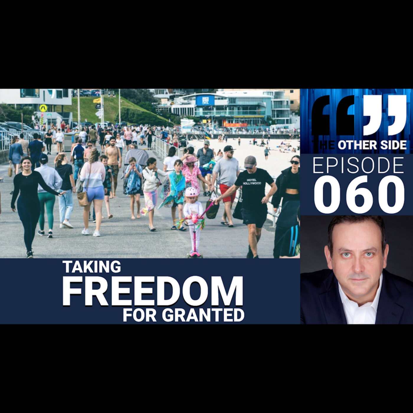 The Other Side Australia Episode 60: Taking Freedom for Granted