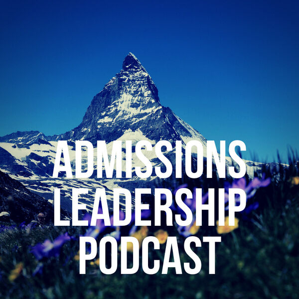 ALP: The Admissions Leadership Podcast Podcast Artwork Image