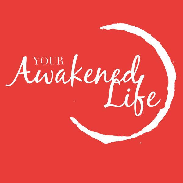 Your Awakened Life Podcast Podcast Artwork Image