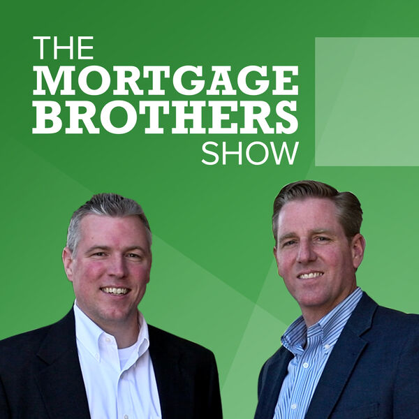 The Mortgage Brothers Show Podcast Artwork Image