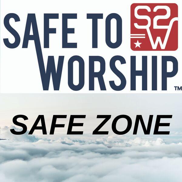 Safe to Worship - Safe Zone podcast Podcast Artwork Image