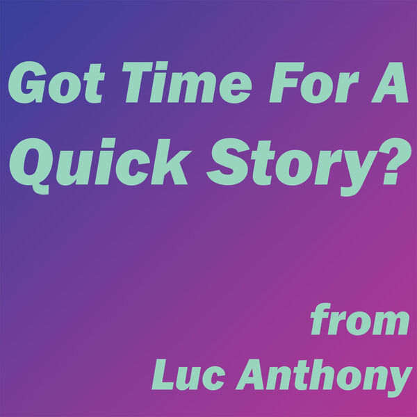 Got Time For A Quick Story? Podcast Artwork Image