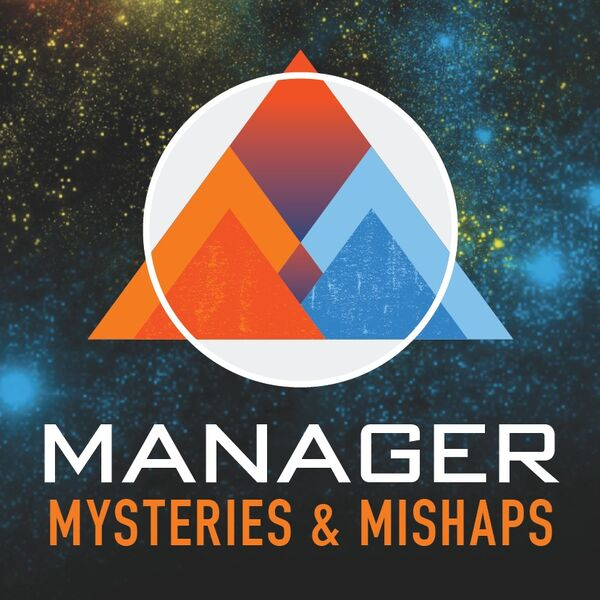Manager Mysteries & Mishaps Podcast Artwork Image
