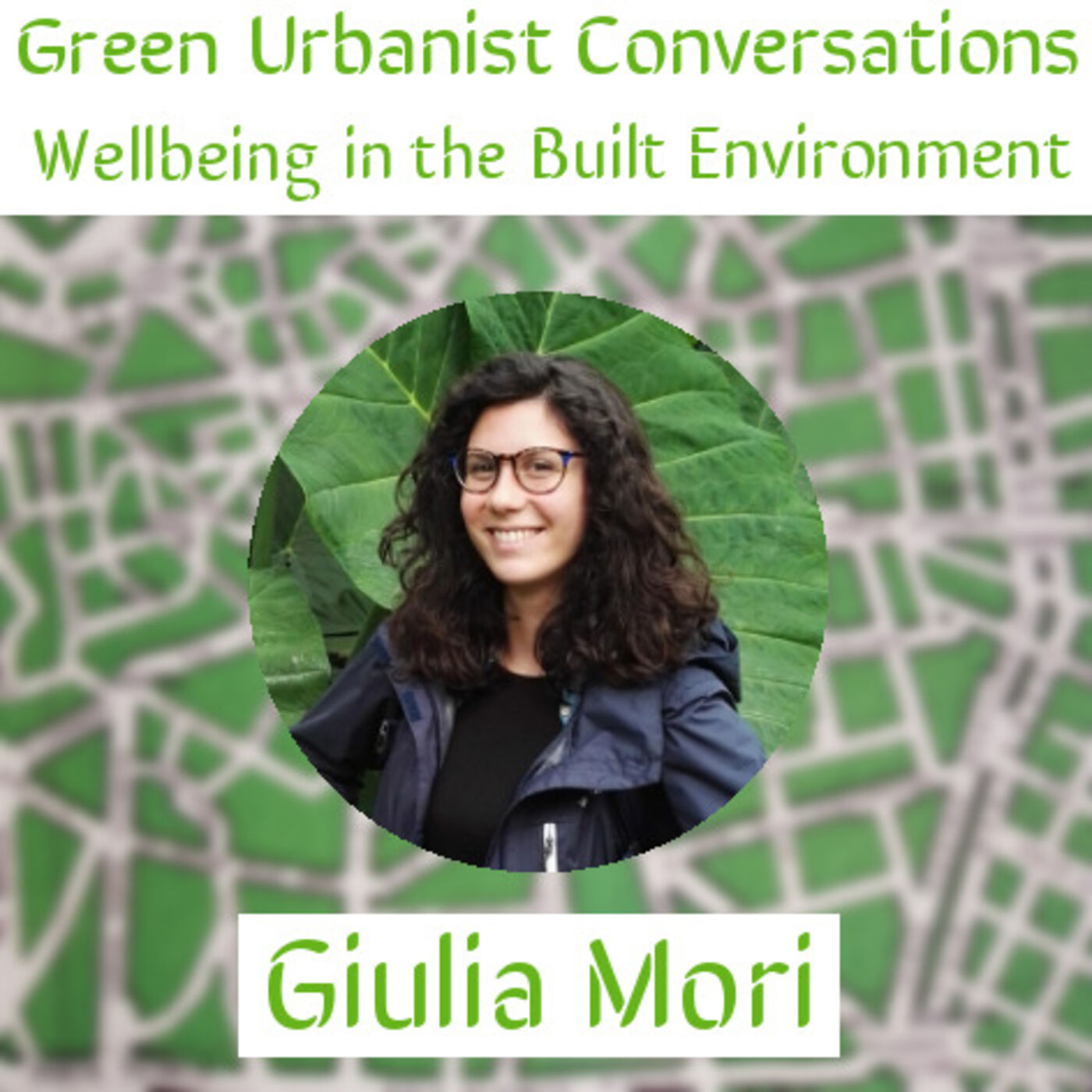 #3: Giulia Mori - Wellbeing in the Built Environment
