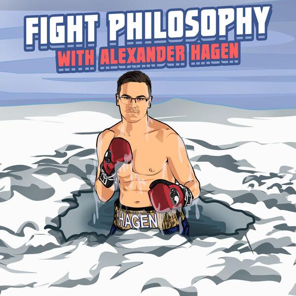 Fight Philosophy with Alexander Hagen Podcast Artwork Image