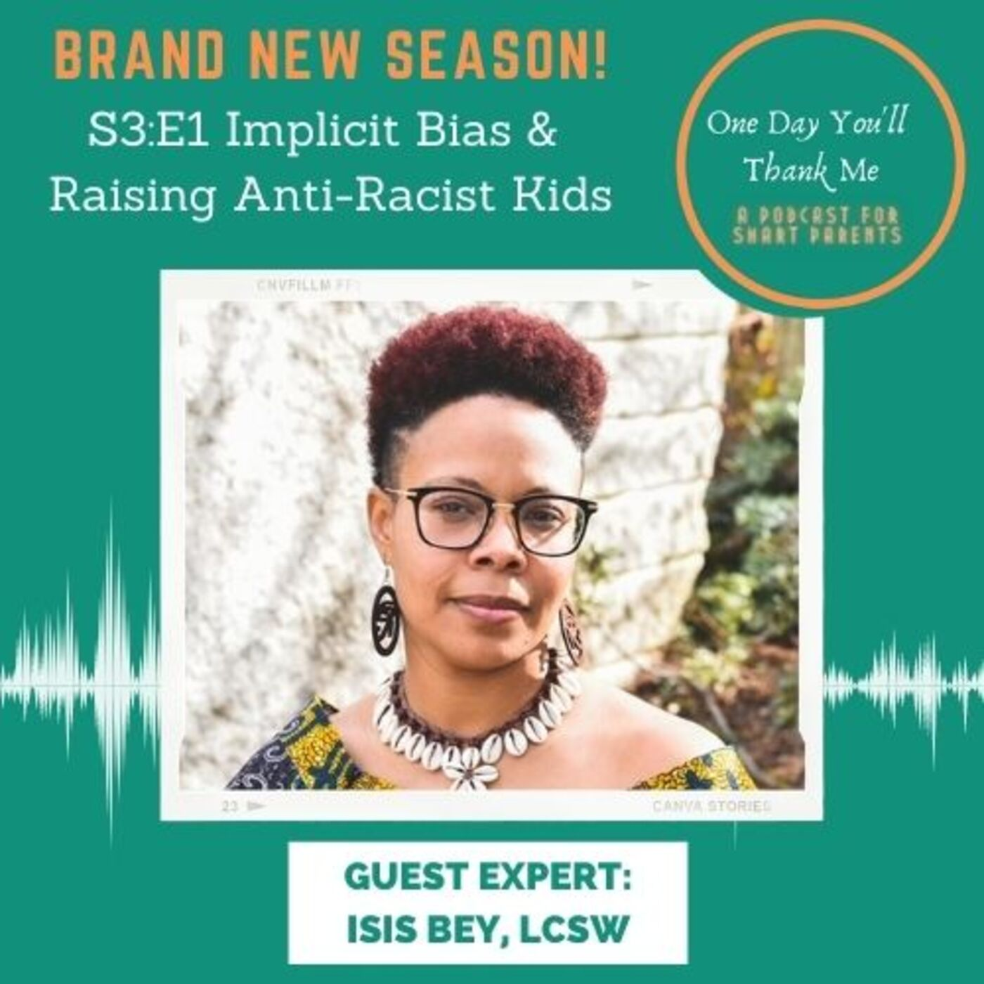 S3: E1 - Guest Expert: Isis Bey, LCSW, Implicit Bias and Raising Anti-Racist Kids
