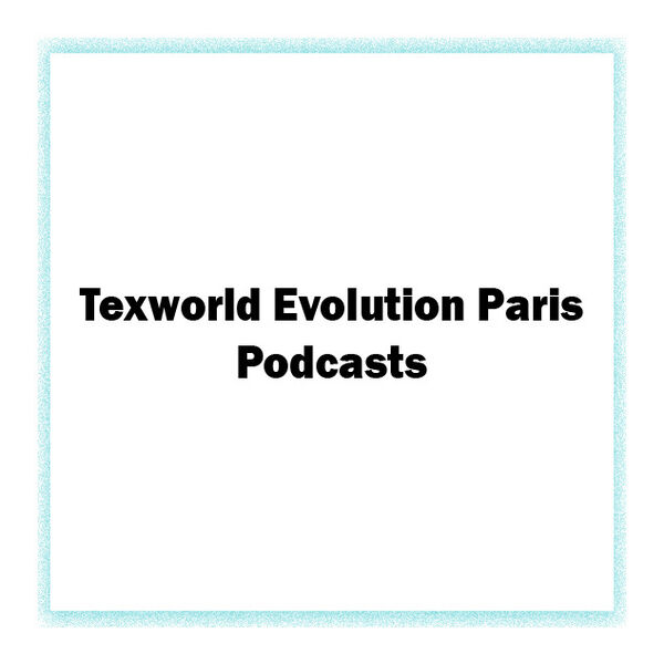 Texworld Evolution Podcast Podcast Artwork Image