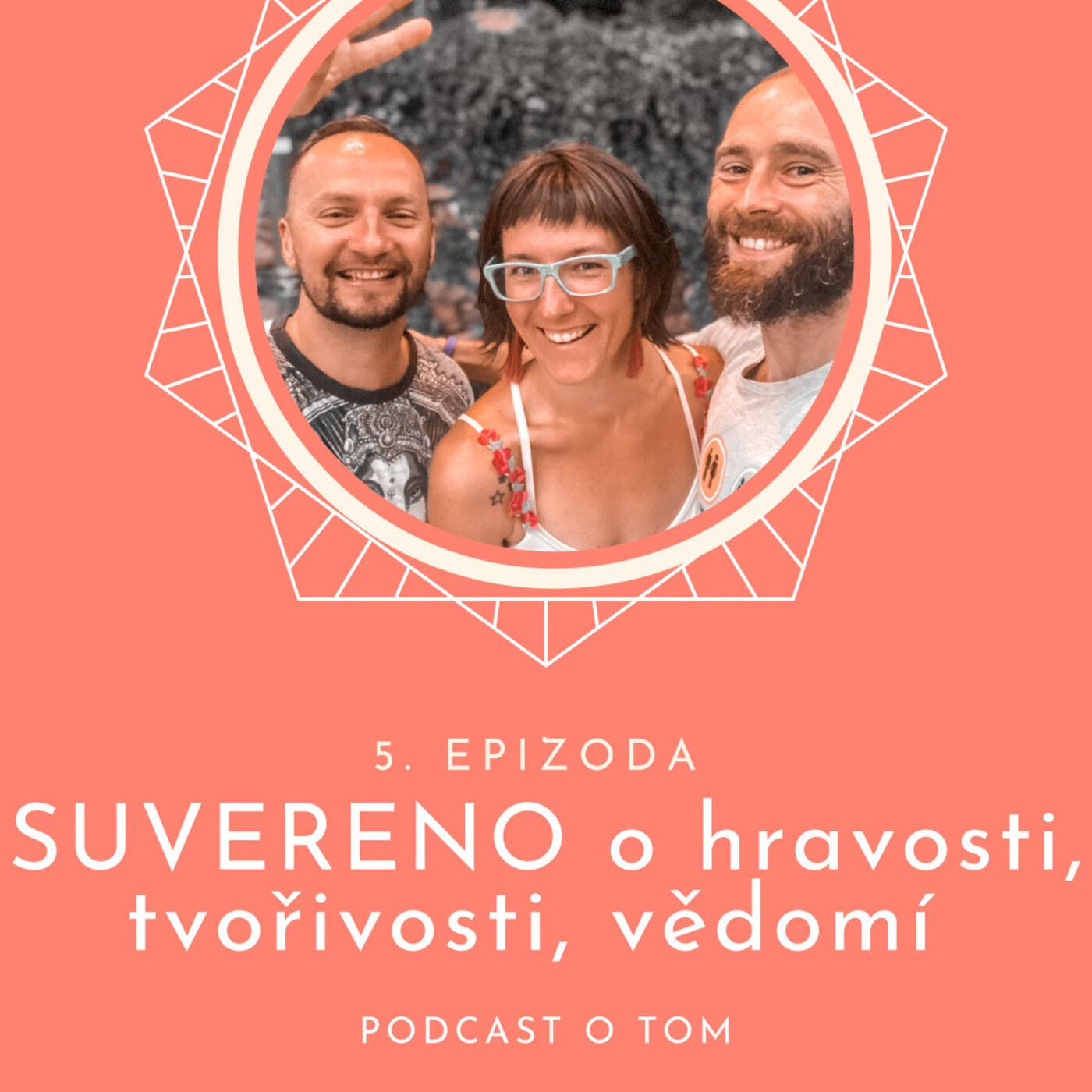 5. epizoda - O tvořivosti, hravosti, vědomí / rozhovor Suvereno