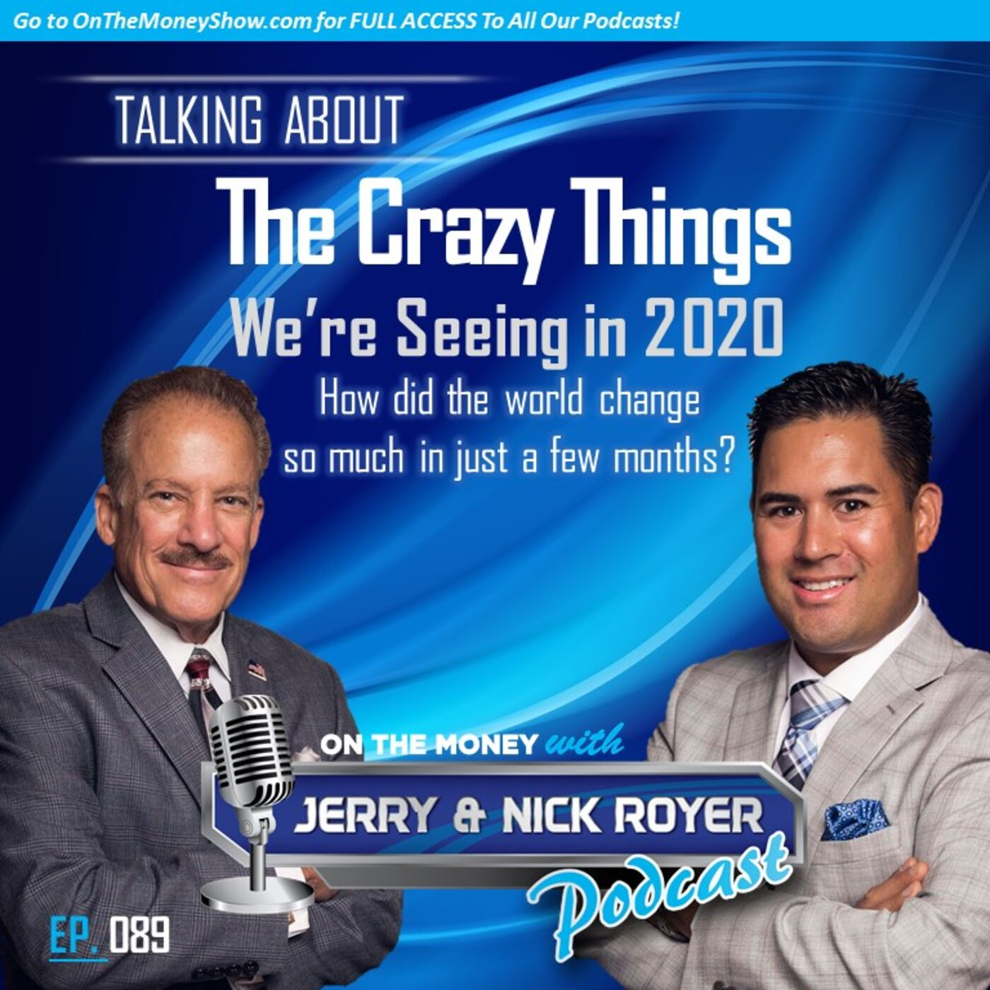 Episode #89 Crazy Things We're Seeing
