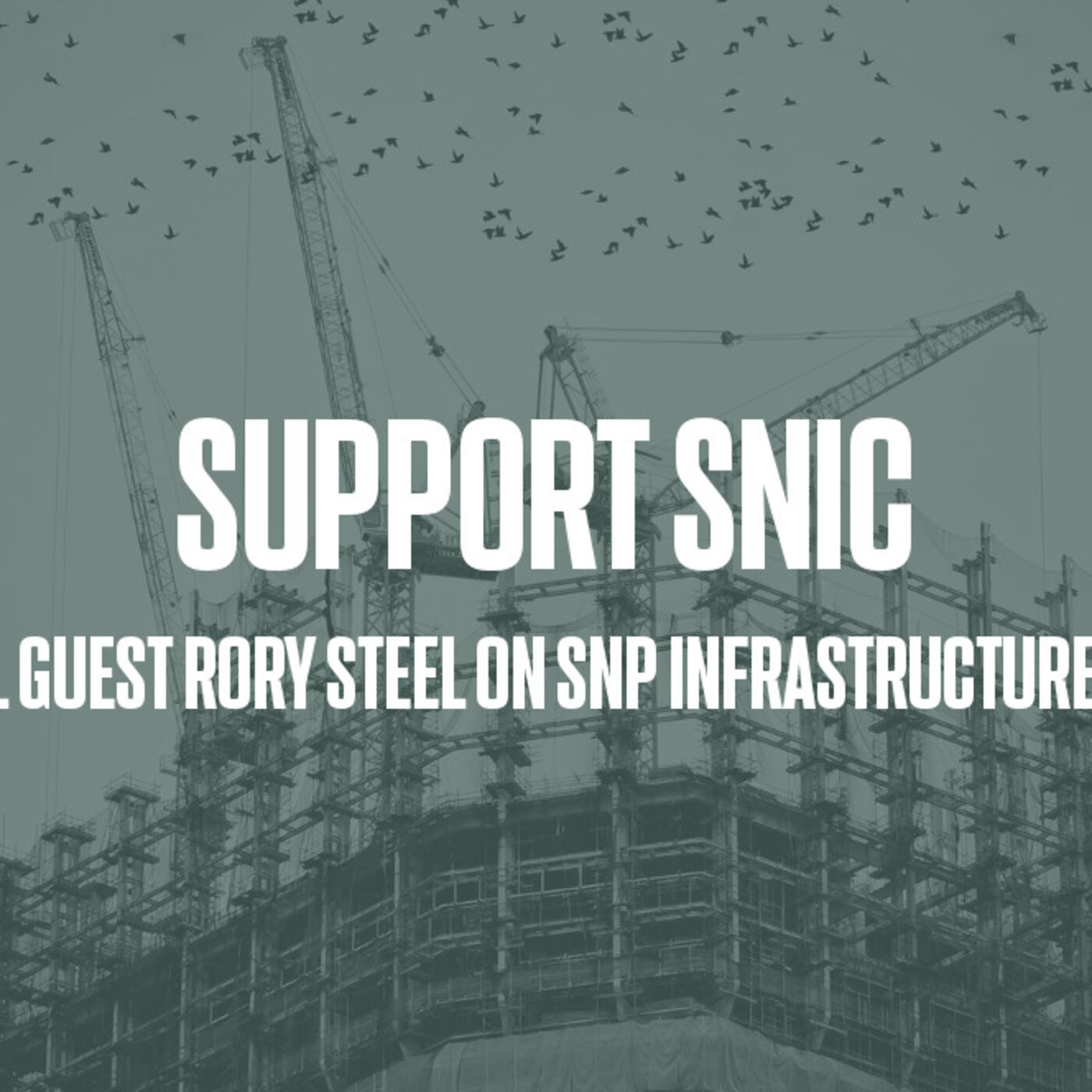 Episode #55 - Support SNIC